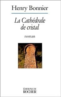 La cathédrale de cristal par Henry Bonnier