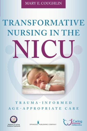 Transformative Nursing in the NICU: Trauma-Informed Age-Appropriate (Age Appropriate Activities)