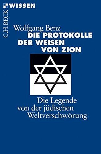 Die Protokolle der Weisen von Zion. Die Legende von der jüdischen Weltverschwörung