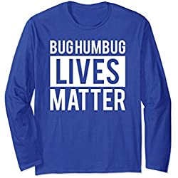 Unisex Bug Humbug Lives Matter Pun Anti Xmas Hate Long Sleeve Shirt XL: Royal Blue