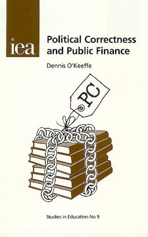 Political Correctness and Public Finance (Studies in Education, 9)