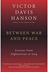 Between War and Peace: Lessons from Afghanistan to Iraq Kindle Edition