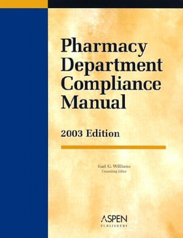 Pharmacy Department Compliance Manual: 2003 Edition