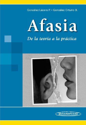 Descargar Libro Afasia: De La Teoría A La Práctica González González
