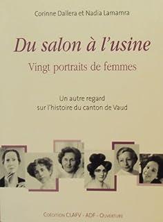 Du salon à l'usine : vingt portraits de femmes : un autre regard sur l'histoire du canton de Vaud, Dallera, Corinne