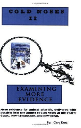 Cold Noses II: Examining More Evidence by Gary Kurz