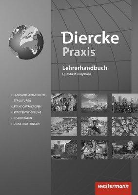 Diercke Praxis SII   Arbeits  Und Lernbuch   Ausgabe 2014. Lehrermaterial Qualifikationsphase