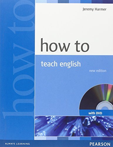 How to Teach English: An Introduction to the Practice of English Language Teaching (2nd Edition) (With DVD) (How To Series) by Jeremy Harmer (2007-03-22)