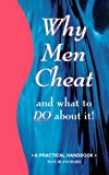 Why Men Cheat and What to Do about It, Paul Blanchard, 1884942024