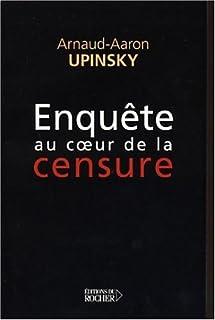 ENQUÊTE AU COEUR DE LA CENSURE