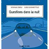 Questions dans la nuit