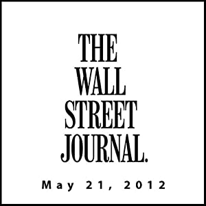 Wall Street Journal Morning Read, May 21, 2012 Newspaper / Magazine