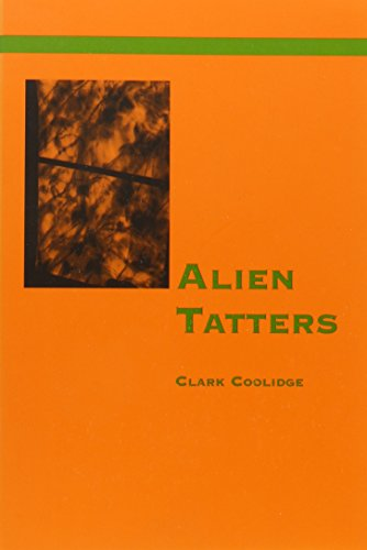 Alien Tatters (Clark Coolidge)