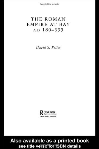 The Roman Empire at Bay, AD 180–395 (The Routledge History of the Ancient World)