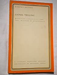 Lionel Trilling: Negative Capability and the Wisdom of Avoidance (A Literary frontiers edition)