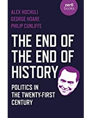 The End of the End of History: Politics in the Twenty-First Century