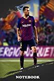 Notebook: Sergio Busquets Playing In Front Of The Fc Barcelona Fa , Journal for Writing, College Ruled Size 6' x 9', 110 Pages