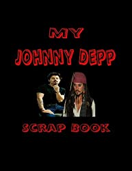 My Johnny Depp Scrap Book: Blank Pages for You to Fill (My Fan Book)