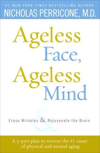 Ageless Face - Ageless Face, Ageless Mind: Erase Wrinkles and Rejuvenate the Brain