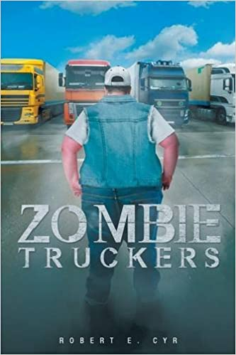 Zombie truckers chhc aadp fsp robert e cyr dos 9781682132197 zombie truckers chhc aadp fsp robert e cyr dos 9781682132197 amazon books fandeluxe Image collections