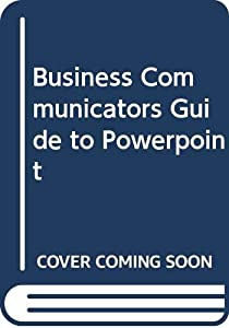 Paperback Business Communicators Guide to Powerpoint Book