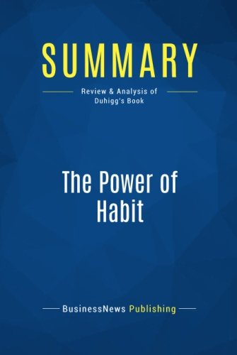 Summary: The Power of Habit: Review and Analysis of Duhigg
