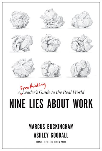 About >> Nine Lies About Work A Freethinking Leader S Guide To The Real World