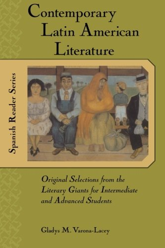 Contemporary Latin American Literature : Original Selections from the Literary Giants for Intermediate and Advanced Students (Best Contemporary American Writers)