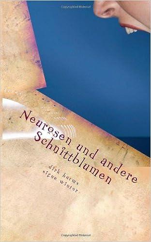 Neurosen und andere Schnittblumen: Parodien und Satiren: Volume 2 (Kurzweil-Geschichten-weil-Kurzgeschichten)