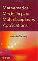 Mathematical Modeling with Multidisciplinary Applications Front Cover