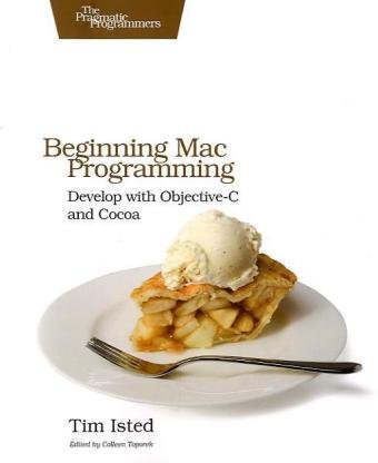 [PDF] Beginning Mac Programming: Develop with Objective-C and Cocoa Free Download | Publisher : Pragmatic Bookshelf | Category : Computers & Internet | ISBN 10 : 1934356514 | ISBN 13 : 9781934356517
