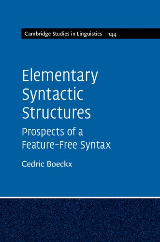 Download Elementary Syntactic Structures: Prospects of a Feature-Free Syntax (Cambridge Studies in Linguistics) Pdf