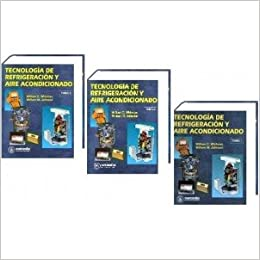 Tecnologia De Refrigeracion Y Aire Acondicionado (Tomos 1, 2, 3). PRECIO EN DOLARES: WILLIAM C. y JOHNSON, WILLIAM M. WHITMAN, TOMOS: 3: Amazon.com: Books