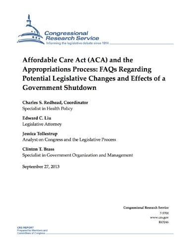 Affordable Care Act (ACA) and the Appropriations Process: FAQs Regarding Potential Legislative Changes and Effects of a Government ()