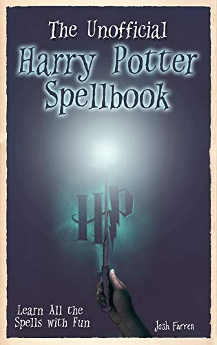 The Unofficial Harry Potter Spellbook: Learn All the Spells with ()