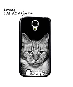 Meow Cat Kitten But Why Mobile Cell Phone Case Samsung Galaxy S4 Mini Black