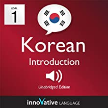 Learn Korean - Level 1: Introduction to Korean - Volume 1: Lessons 1-25: Introduction to Korean #1 Audiobook by Innovative Language Learning Narrated by KoreanClass101.com