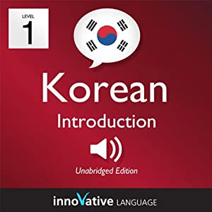 Learn Korean - Level 1: Introduction to Korean - Volume 1: Lessons 1-25 Audiobook