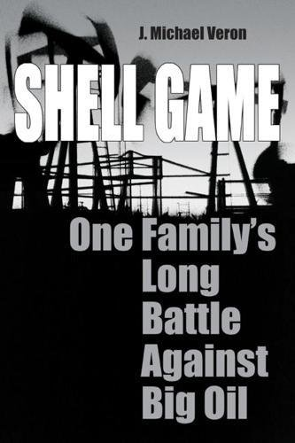Shell Game: One Family's Long Battle Against Big Oil ebook