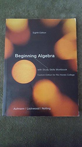 Beginning Algebra with Study Skills Workbook (Custom Edition for Rio Hondo College)