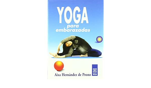 Yoga para embarazadas/ Yoga for Pregnant Women (Spanish ...