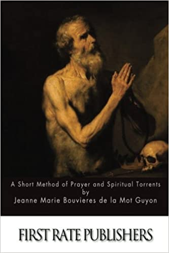 A Short Method of Prayer and Spiritual Torrents