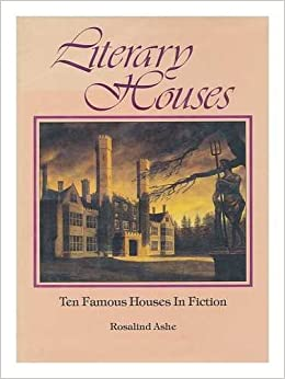 Amazon Com Literary Houses Ten Famous Houses In Fiction
