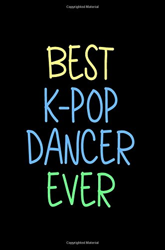 Best K-POP Dancer Ever: Blank Lined Notebook Journals pdf