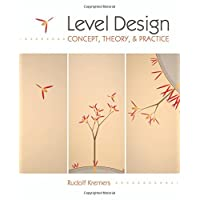 Level Design: Concept, Theory, and Practice