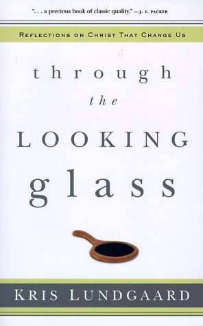 Through the Looking Glass: Reflections on Christ That Change - Reflection Glasses