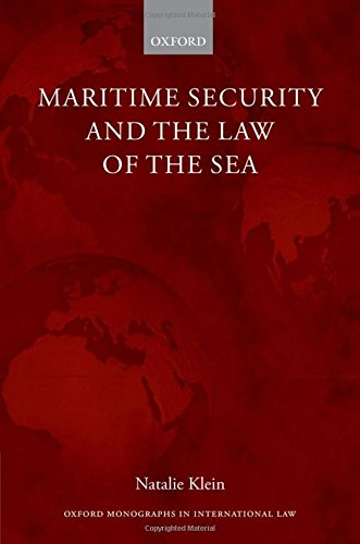 Maritime Security and the Law of the Sea (Oxford Monographs in International Law)