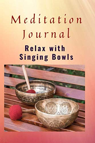 Meditation Journal: Quotes to Enhance the Sound Therapy of Singing Bowls (Virtual Meditation Journals)