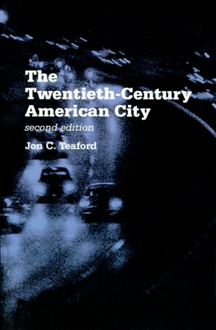 The Twentieth-Century American City: Problem, Promise, and Reality (The American Moment)
