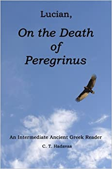 Lucian, On the Death of Peregrinus: An Intermediate Ancient Greek Reader